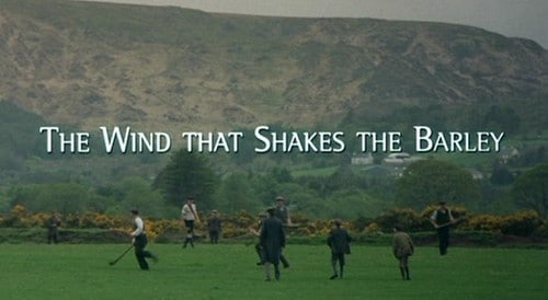 The Wind that Shakes the Barley, number one on our Irish Film Bucket List.